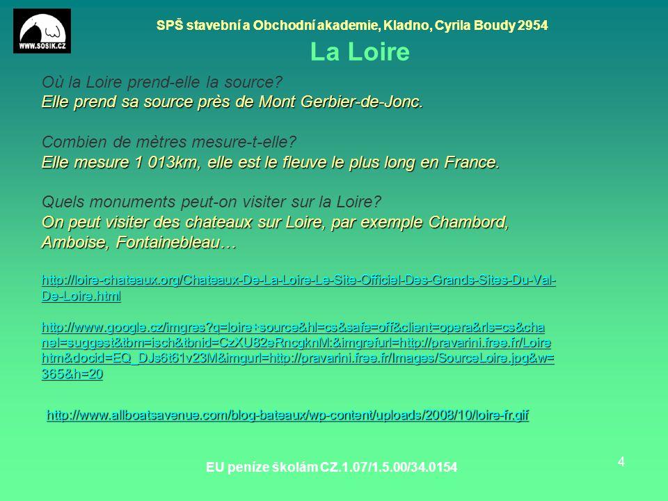SPŠ stavební a Obchodní akademie, Kladno, Cyrila Boudy 2954 EU peníze školám CZ.1.07/1.5.00/34.0154 4 La Loire Où la Loire prend-elle la source.