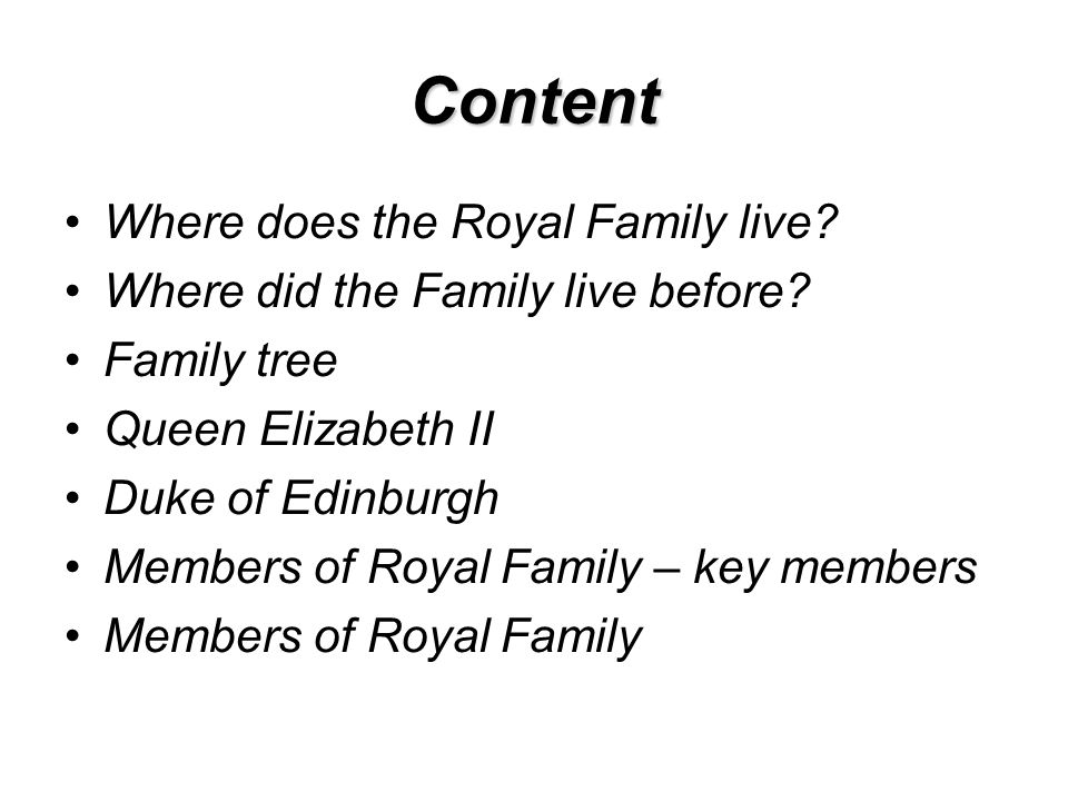 Content Where does the Royal Family live. Where did the Family live before.