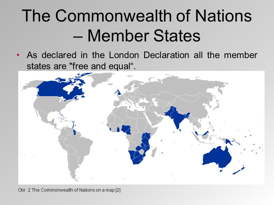 The Commonwealth of Nations – Member States As declared in the London Declaration all the member states are