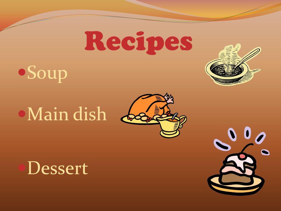 Soup Main dish Dessert