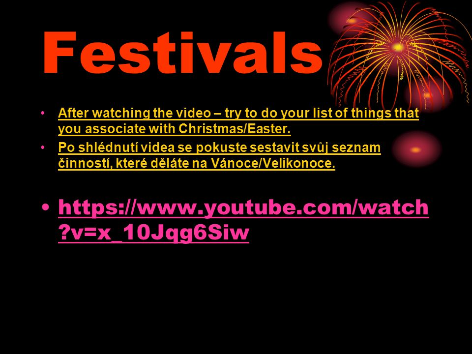 Festivals After watching the video – try to do your list of things that you associate with Christmas/Easter.