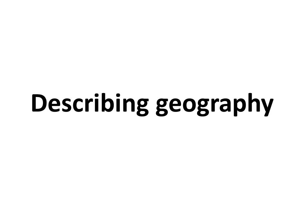 Describing geography
