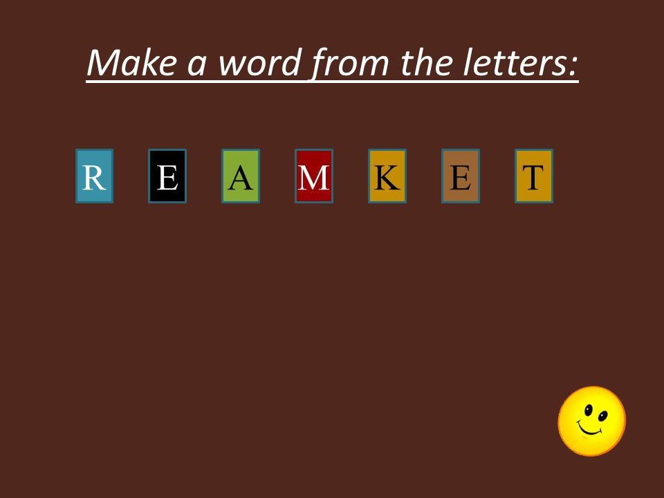 Make a word from the letters: RAEEKMT