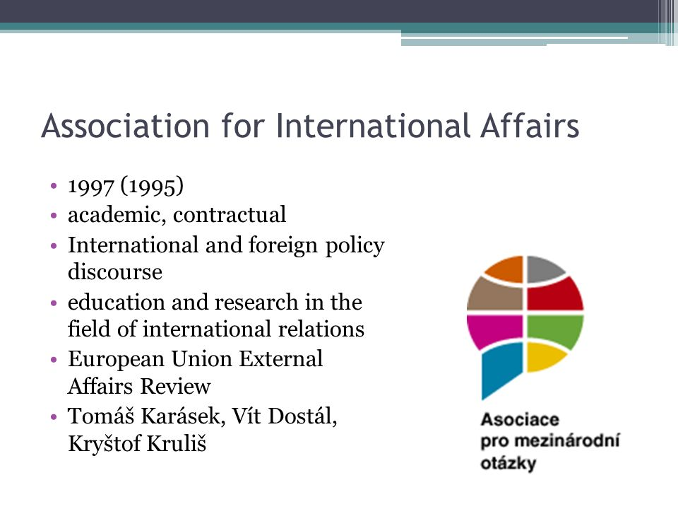 Association for International Affairs 1997 (1995) academic, contractual International and foreign policy discourse education and research in the field