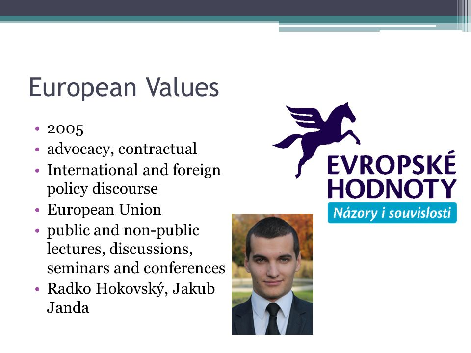 European Values 2005 advocacy, contractual International and foreign policy discourse European Union public and non-public lectures, discussions, semi
