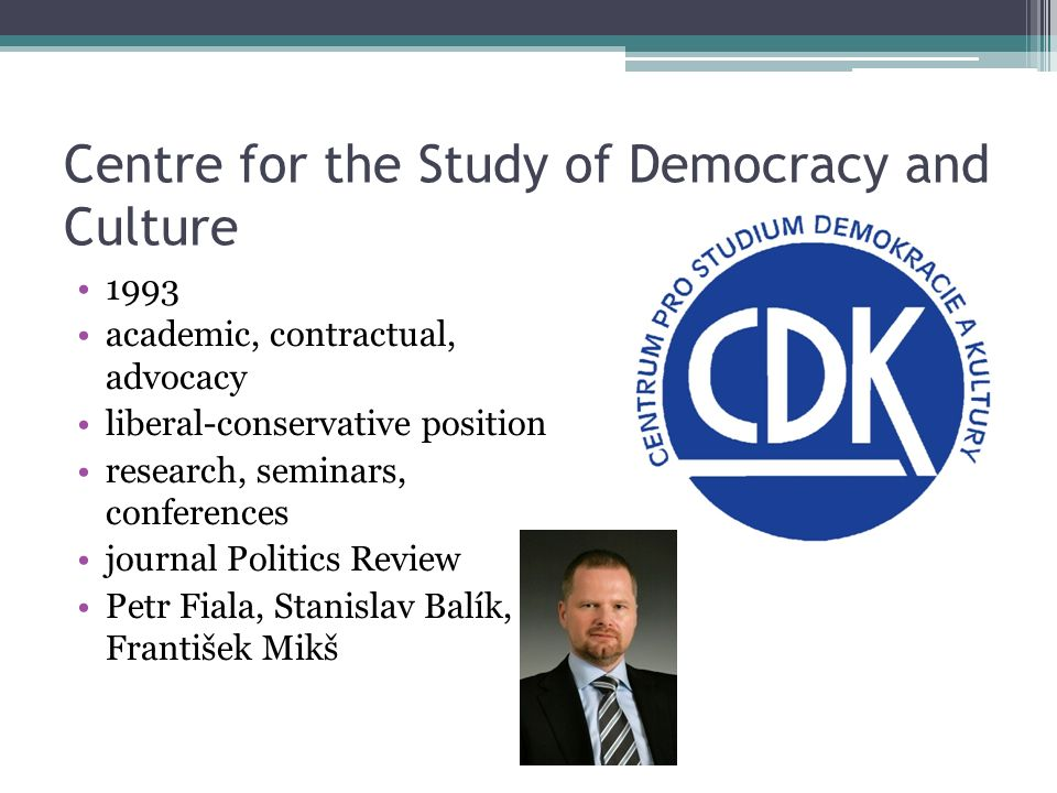 Centre for the Study of Democracy and Culture 1993 academic, contractual, advocacy liberal-conservative position research, seminars, conferences journ