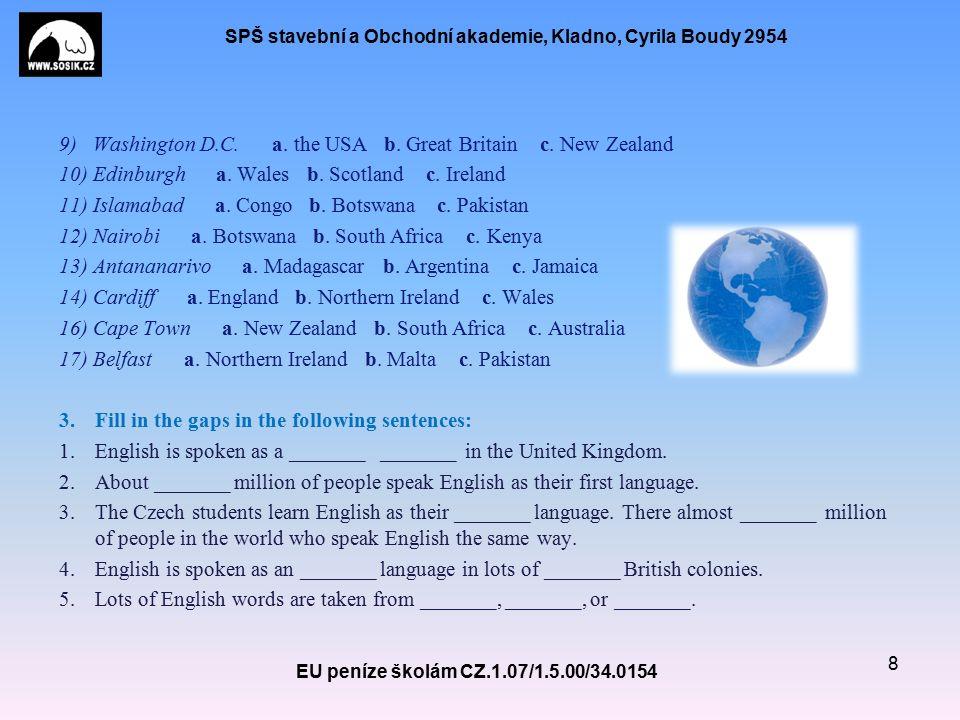 SPŠ stavební a Obchodní akademie, Kladno, Cyrila Boudy 2954 9) Washington D.C.