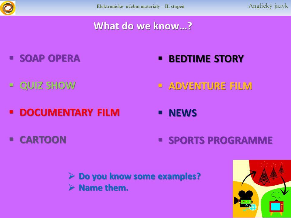 Elektronické učební materiály - II.stupeň Anglický jazyk What do we know….
