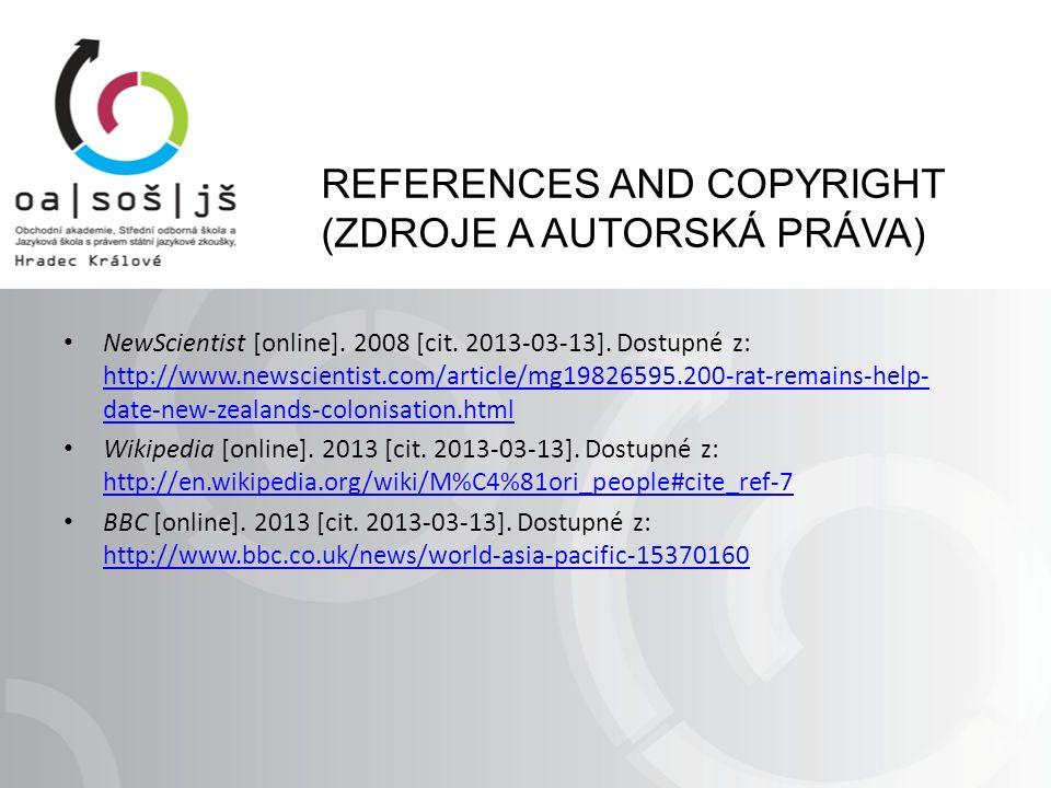 REFERENCES AND COPYRIGHT (ZDROJE A AUTORSKÁ PRÁVA) NewScientist [online].