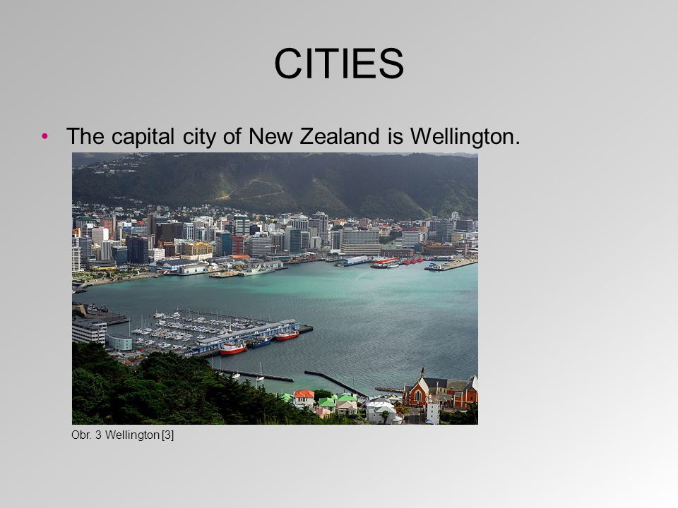 CITIES It is in the south of the North Island. Obr. 4 Wellington on a map [4]