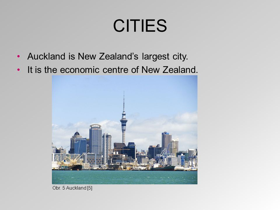 CITIES Auckland is New Zealand's largest city.It is the economic centre of New Zealand.