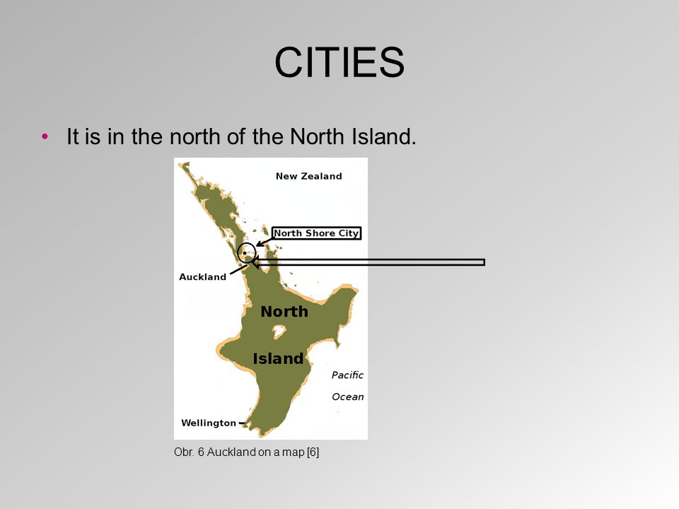 CITIES It is in the north of the North Island. Obr. 6 Auckland on a map [6]