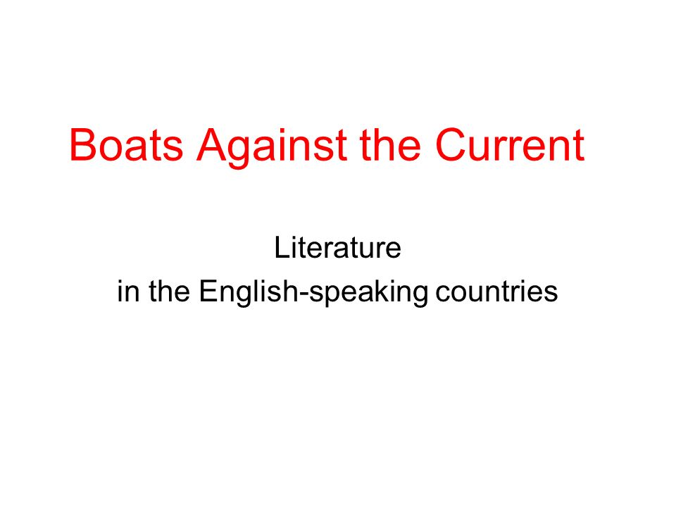 Boats Against the Current Literature in the English-speaking countries