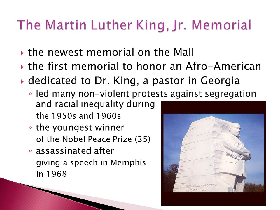  the newest memorial on the Mall  the first memorial to honor an Afro-American  dedicated to Dr.