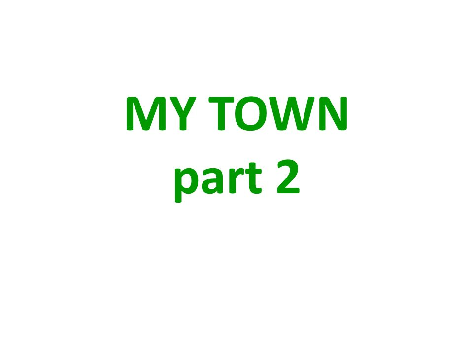 MY TOWN part 2