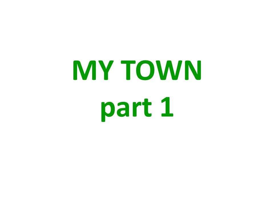 Look at the following points and try to characterize your town/village using some of the phrases suggested bellow.
