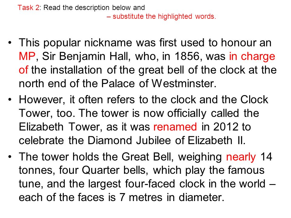 Task 2: Read the description below and – substitute the highlighted words.