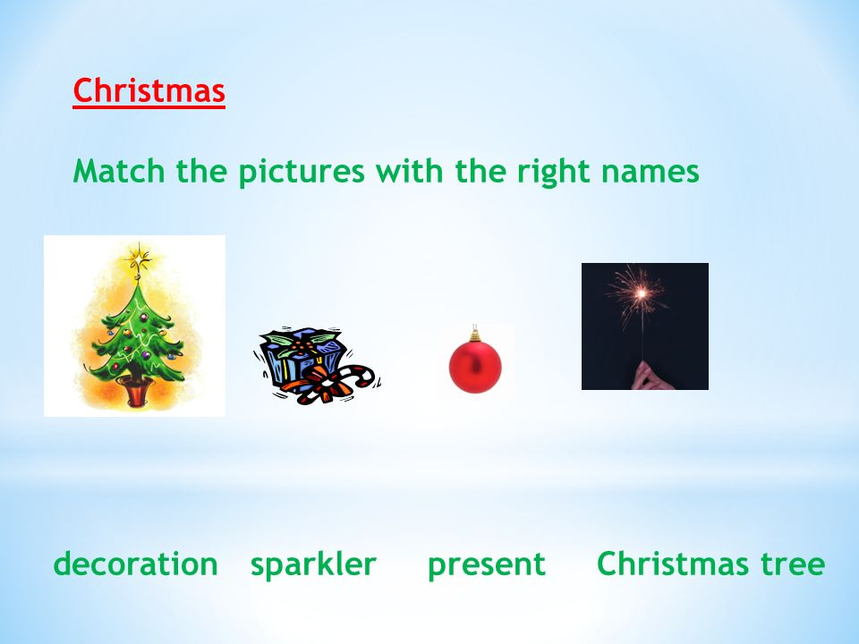 Christmas Match the pictures with the right names Checking Christmas tree present decoration sparkler