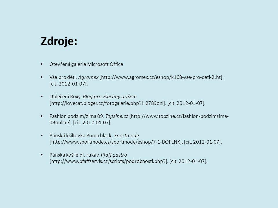 Zdroje: Otevřená galerie Microsoft Office Vše pro děti. Agromex [http://www.agromex.cz/eshop/k108-vse-pro-deti-2.ht]. [cit. 2012-01-07]. Oblečení Roxy