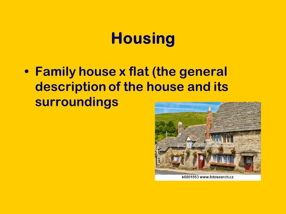 Housing Describe the type of house/the flat you live in: detached house, semi-detached house, farm house, terrace-house, block of flats, housing estate It is … years old and has … rooms.