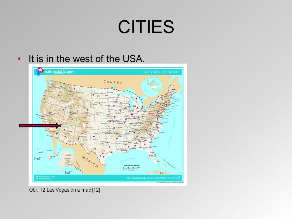 CITIES It is in the west of the USA. Obr. 12 Las Vegas on a map [12]