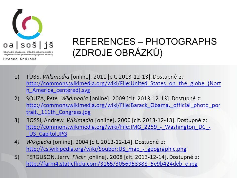 REFERENCES – PHOTOGRAPHS (ZDROJE OBRÁZKŮ) 1)TUBS. Wikimedia [online].