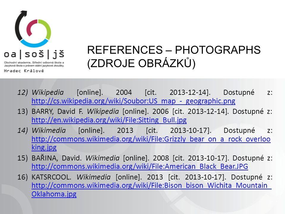 REFERENCES – PHOTOGRAPHS (ZDROJE OBRÁZKŮ) 12)Wikipedia [online].