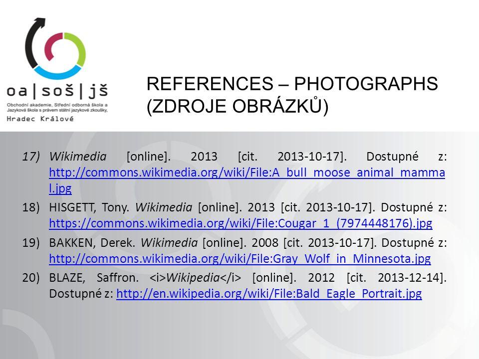 REFERENCES – PHOTOGRAPHS (ZDROJE OBRÁZKŮ) 17)Wikimedia [online].