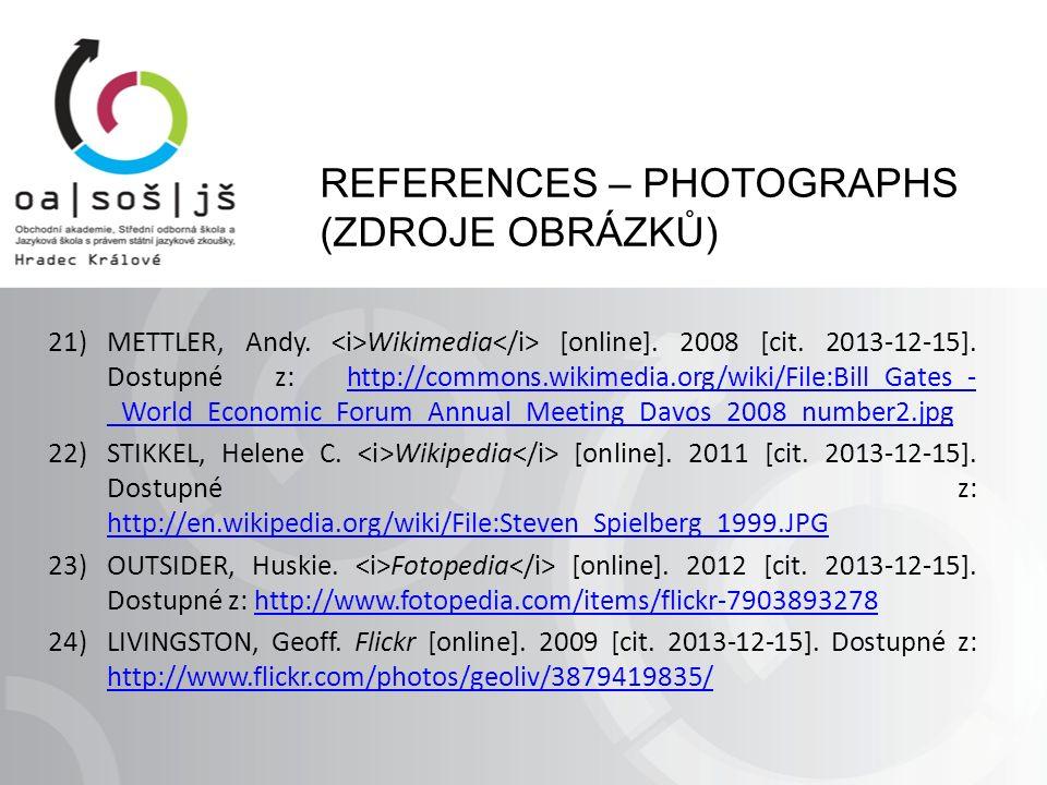 REFERENCES – PHOTOGRAPHS (ZDROJE OBRÁZKŮ) 21)METTLER, Andy.