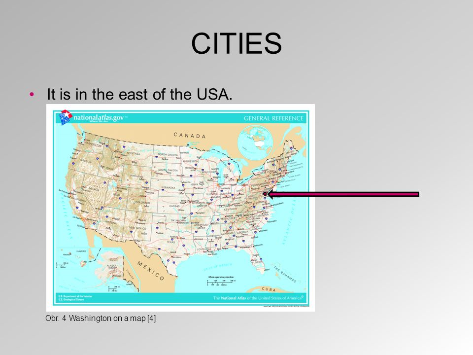 CITIES It is in the east of the USA. Obr. 4 Washington on a map [4]