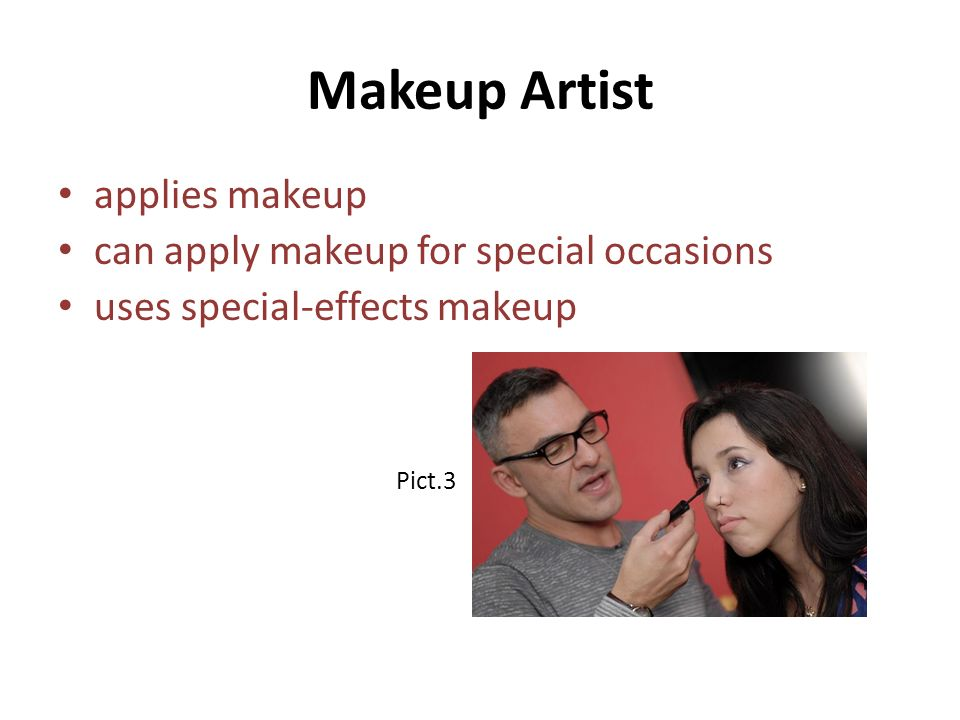 Makeup Artist applies makeup can apply makeup for special occasions uses special-effects makeup Pict.3