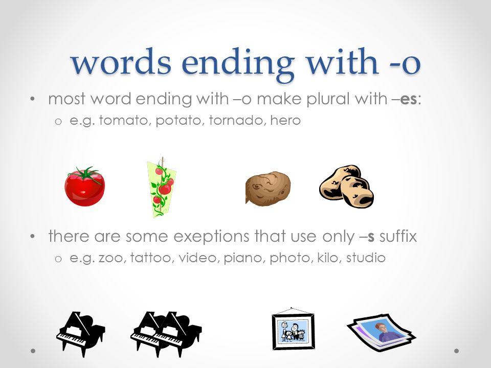 words ending with –f/-fe words ending with –f/-fe change into –ve when plural o e.g.