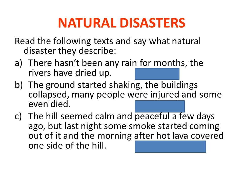 Now, use the pictures to say what natural disaster you can see and try to describe the situation: flood, forest fire, hurricane, snow storm(blizzard), tsunami