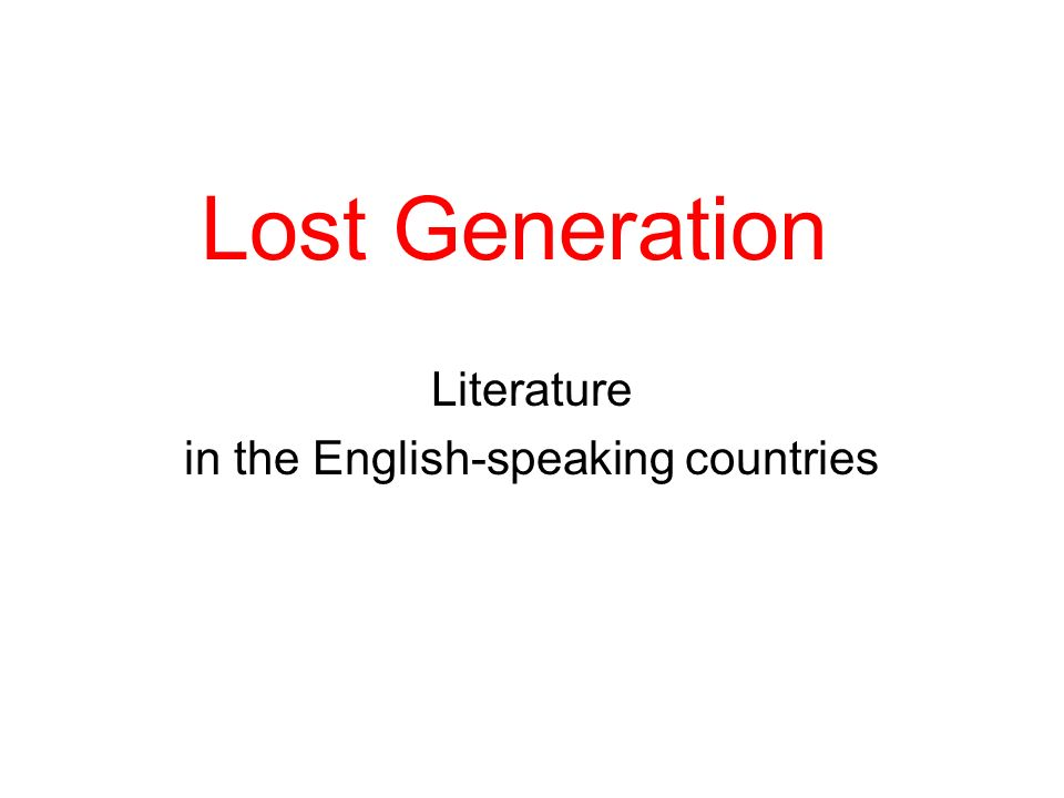 Lost Generation Literature in the English-speaking countries