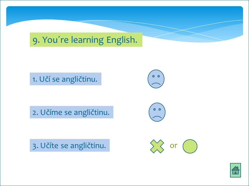 9. You´re learning English. 1. Učí se angličtinu.