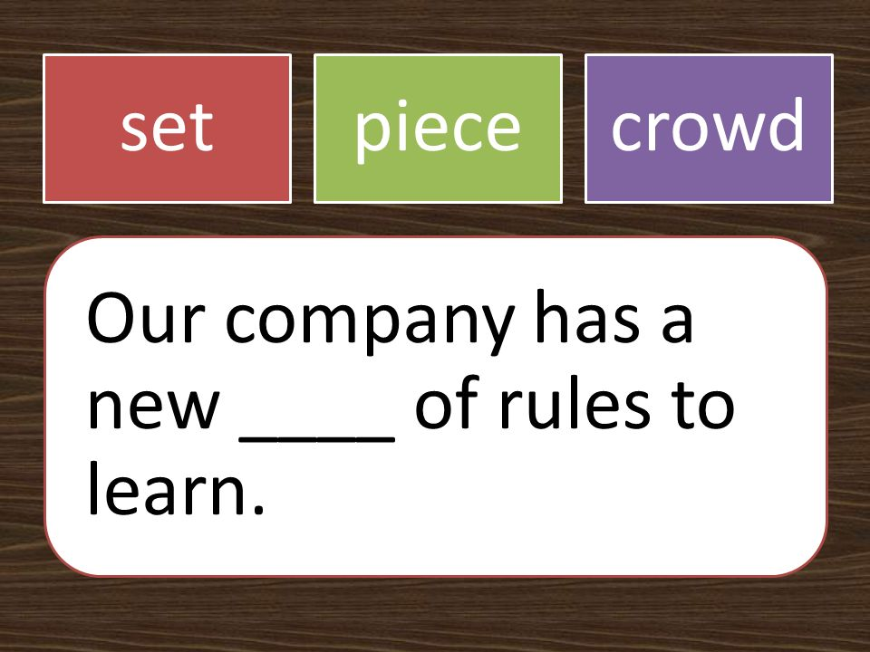 setpiececrowd Our company has a new ____ of rules to learn.