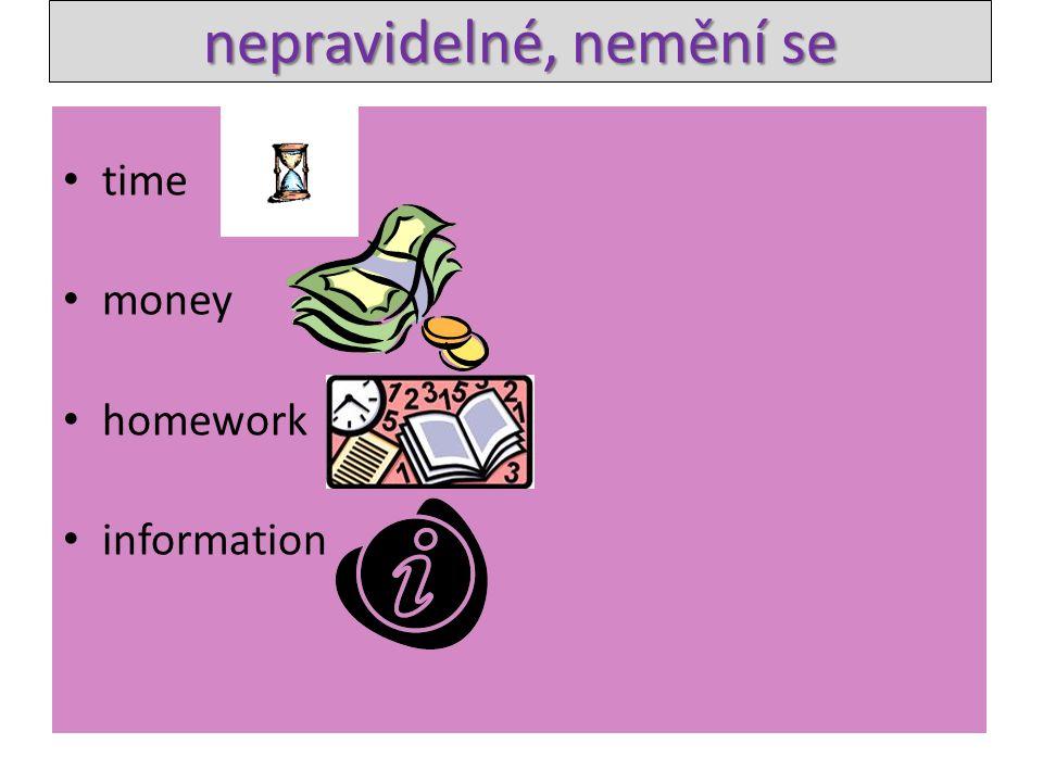 time money homework information nepravidelné, nemění se