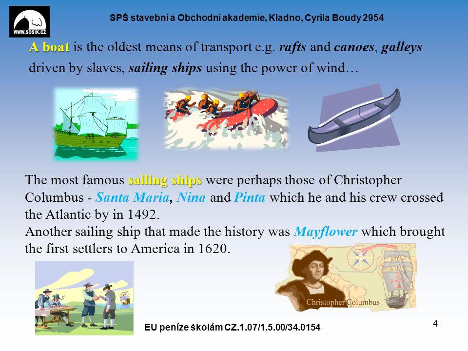 SPŠ stavební a Obchodní akademie, Kladno, Cyrila Boudy 2954 A boat A boat is the oldest means of transport e.g.