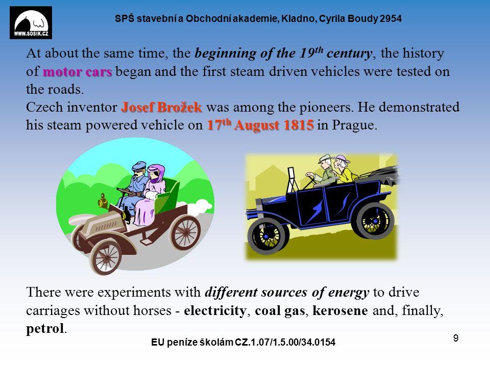 SPŠ stavební a Obchodní akademie, Kladno, Cyrila Boudy 2954 EU peníze školám CZ.1.07/1.5.00/34.0154 9 At about the same time, the beginning of the 19