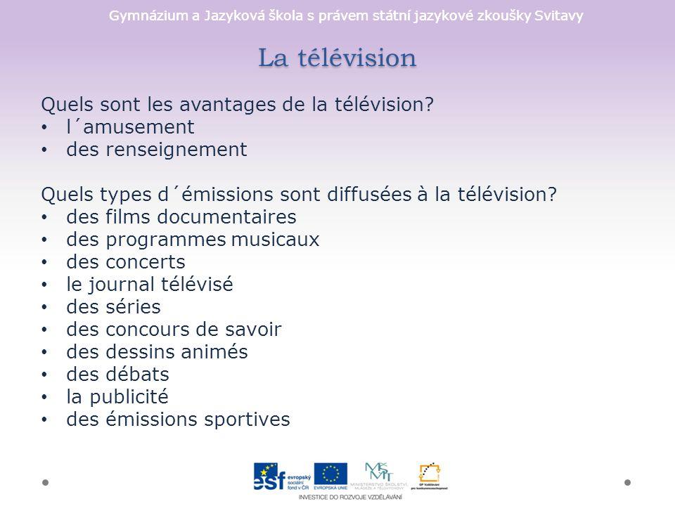 Gymnázium a Jazyková škola s právem státní jazykové zkoušky Svitavy La télévision Quels sont les avantages de la télévision.