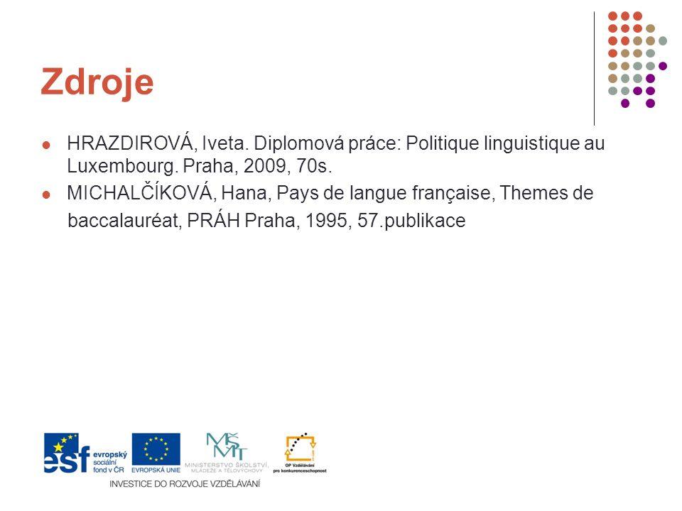 Zdroje HRAZDIROVÁ, Iveta.Diplomová práce: Politique linguistique au Luxembourg.