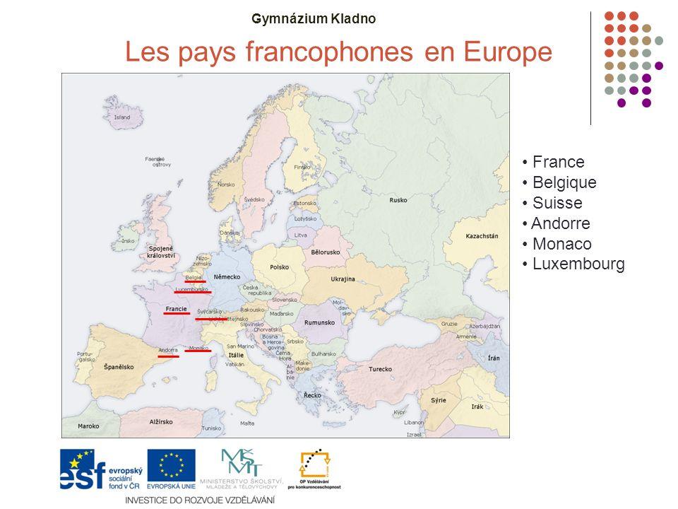 Gymnázium Kladno Les pays francophones en Europe France Belgique Suisse Andorre Monaco Luxembourg