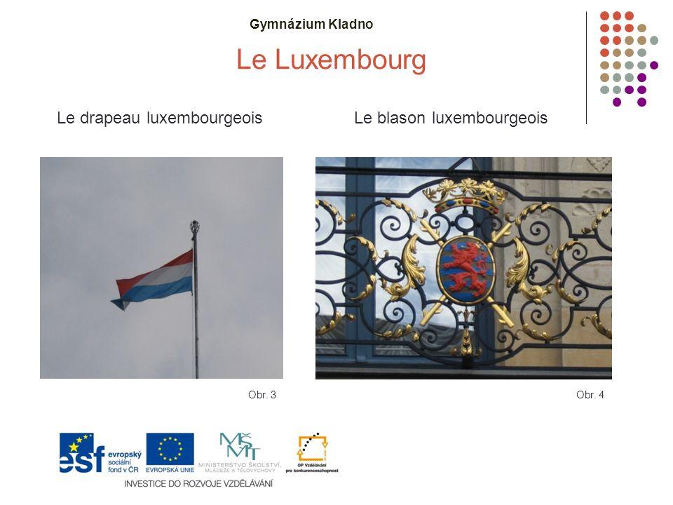Gymnázium Kladno Le Luxembourg Le drapeau luxembourgeoisLe blason luxembourgeois Obr. 3Obr. 4