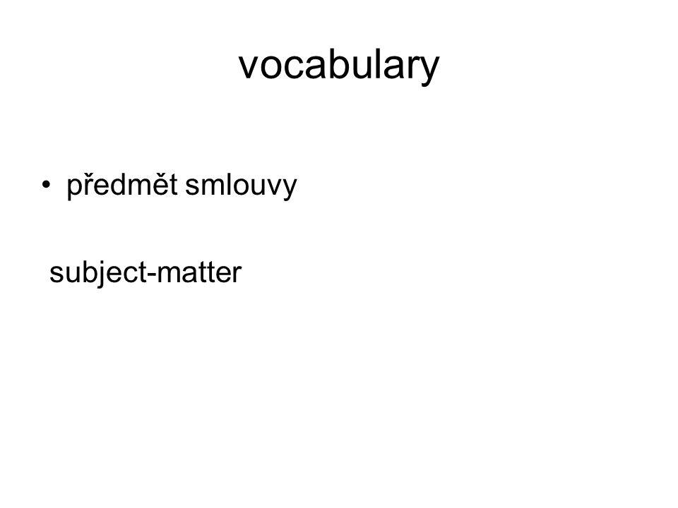 vocabulary předmět smlouvy subject-matter