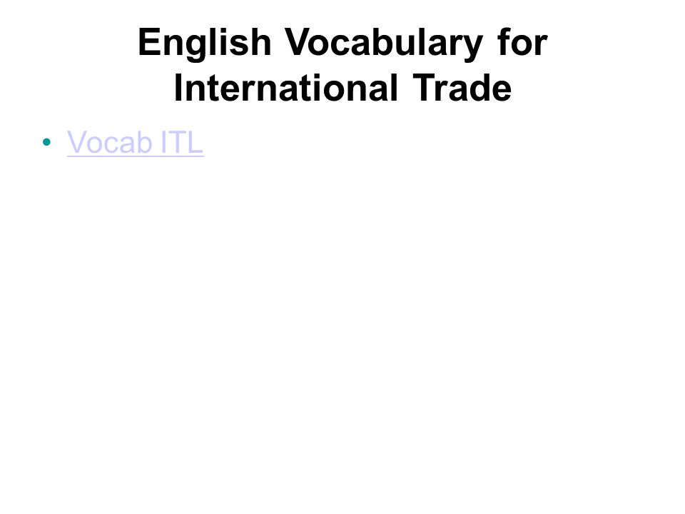 English Vocabulary for International Trade Vocab ITL