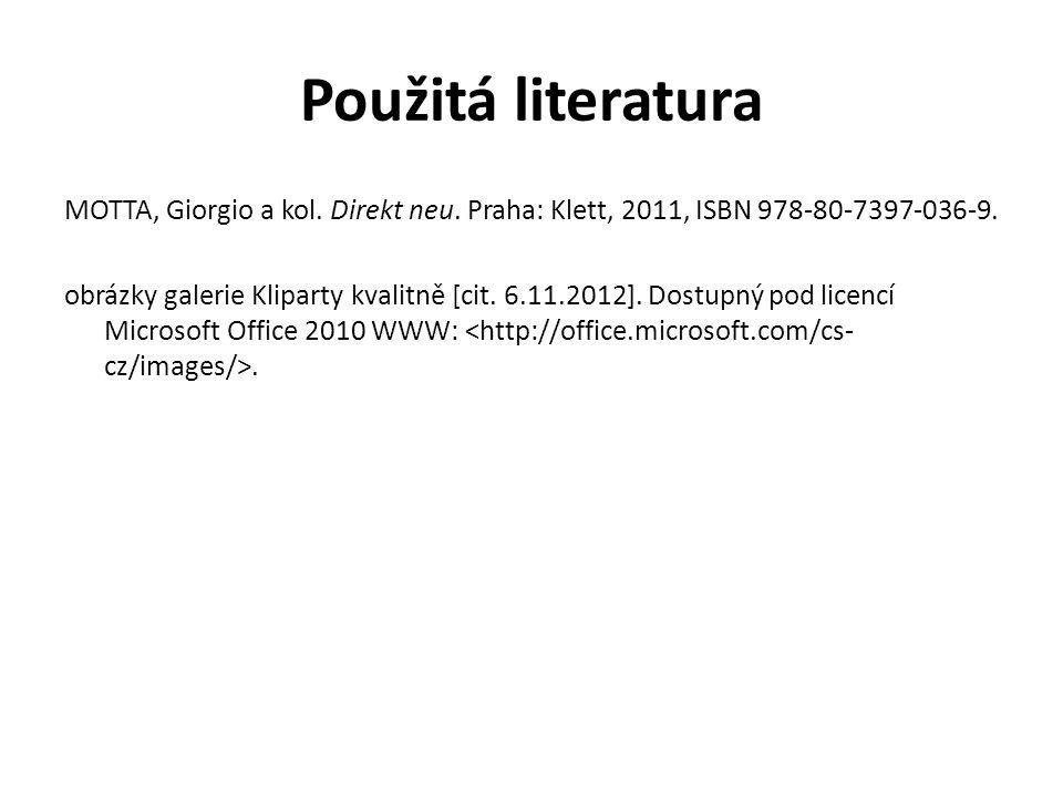 Použitá literatura MOTTA, Giorgio a kol. Direkt neu.