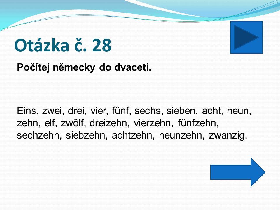 Otázka č. 28 Počítej německy do dvaceti.