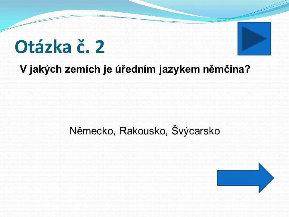 Otázka č.3 Jak se liší německá abeceda od české. Vyjmenuj alespoň 3 rozdíly.