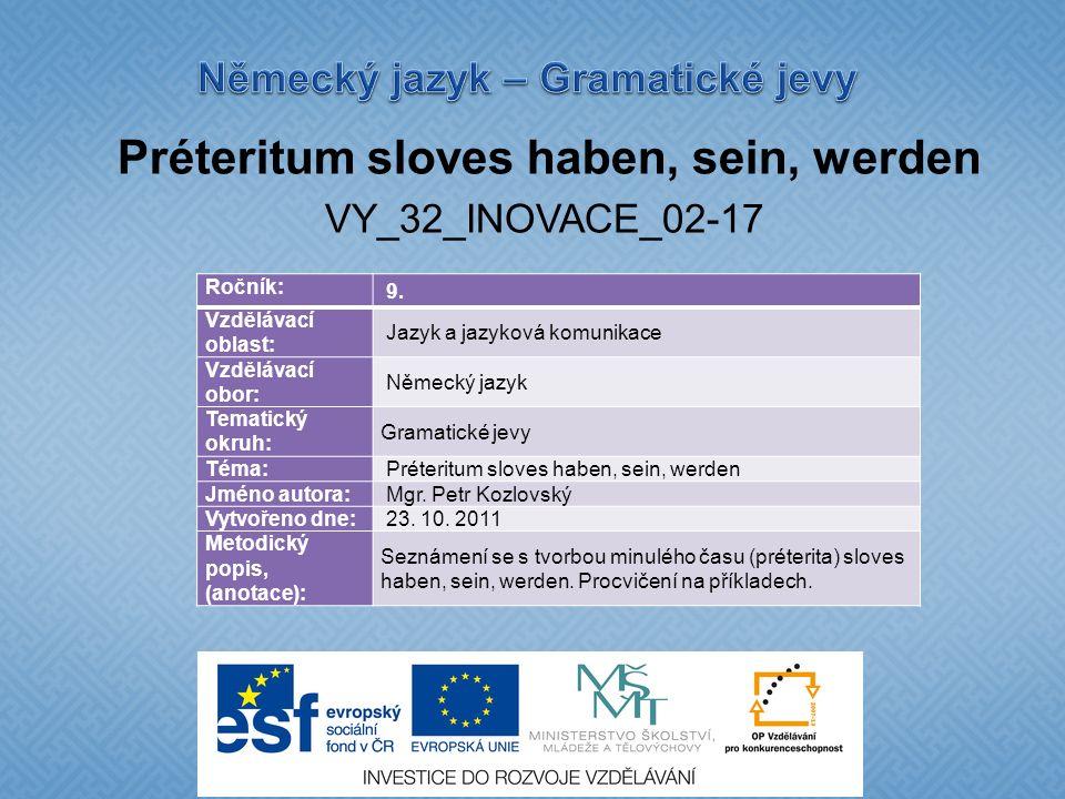 Préteritum sloves haben, sein, werden VY_32_INOVACE_02-17 Ročník: 9.