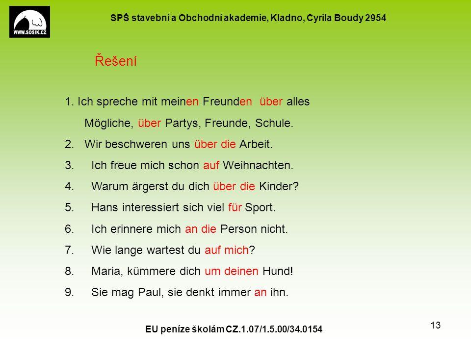 SPŠ stavební a Obchodní akademie, Kladno, Cyrila Boudy 2954 EU peníze školám CZ.1.07/1.5.00/34.0154 13 1.